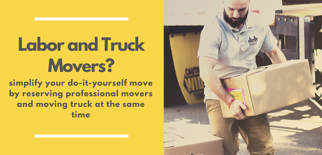 Labor and Truck Movers? simplify your do-it-yourself move by reserving professional movers and moving truck at the same time